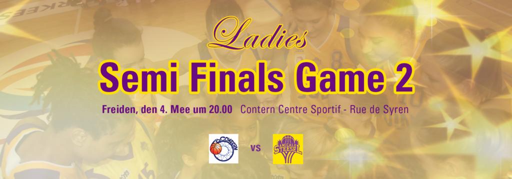 Ladies Semi Finals Game 2