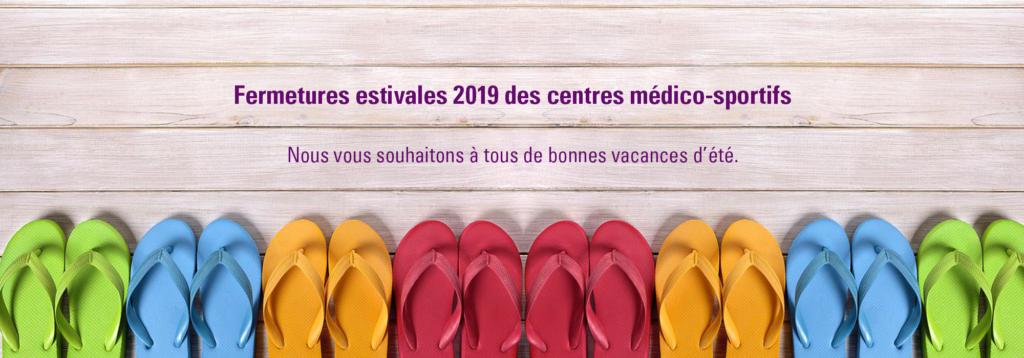 Fermetures estivales 2019 des centres médico-sportifs